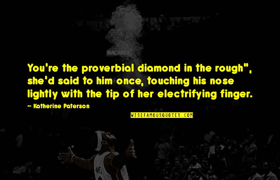 Diamond In The Rough Quotes Top 10 Famous Quotes About Diamond In