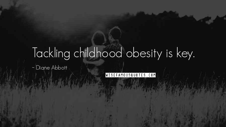 Diane Abbott quotes: Tackling childhood obesity is key.