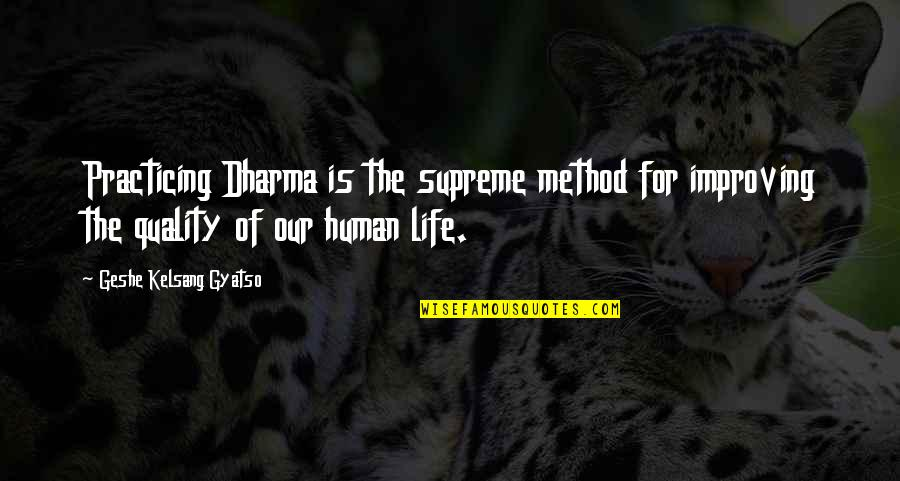 Diario Quotes By Geshe Kelsang Gyatso: Practicing Dharma is the supreme method for improving