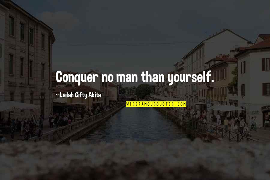 Diastole Quotes By Lailah Gifty Akita: Conquer no man than yourself.