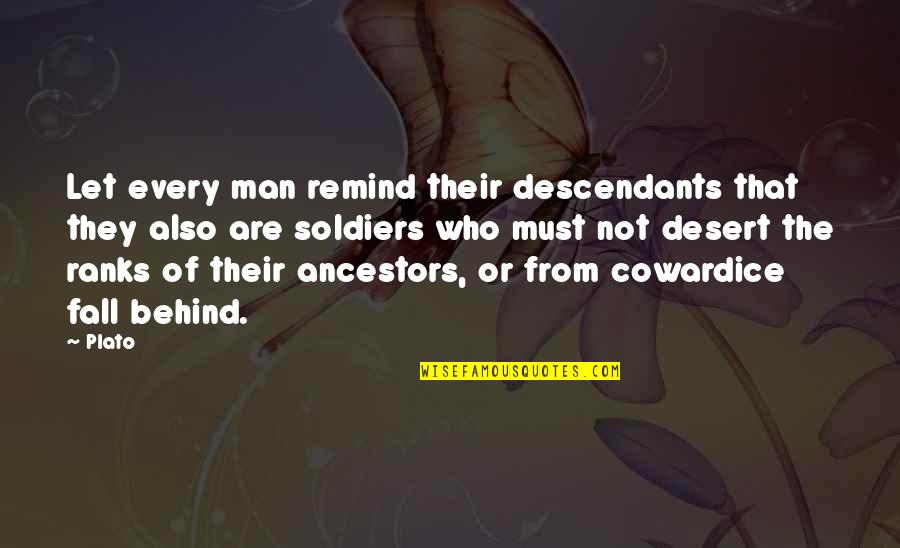 Dibalik 98 Quotes By Plato: Let every man remind their descendants that they