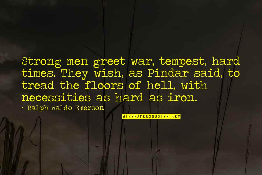 Dibalik 98 Quotes By Ralph Waldo Emerson: Strong men greet war, tempest, hard times. They