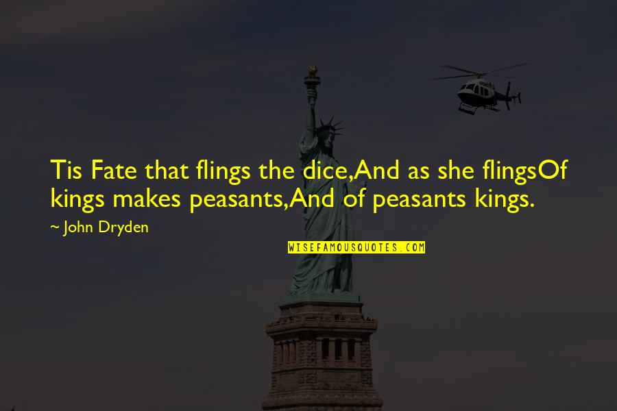 Dice Quotes By John Dryden: Tis Fate that flings the dice,And as she