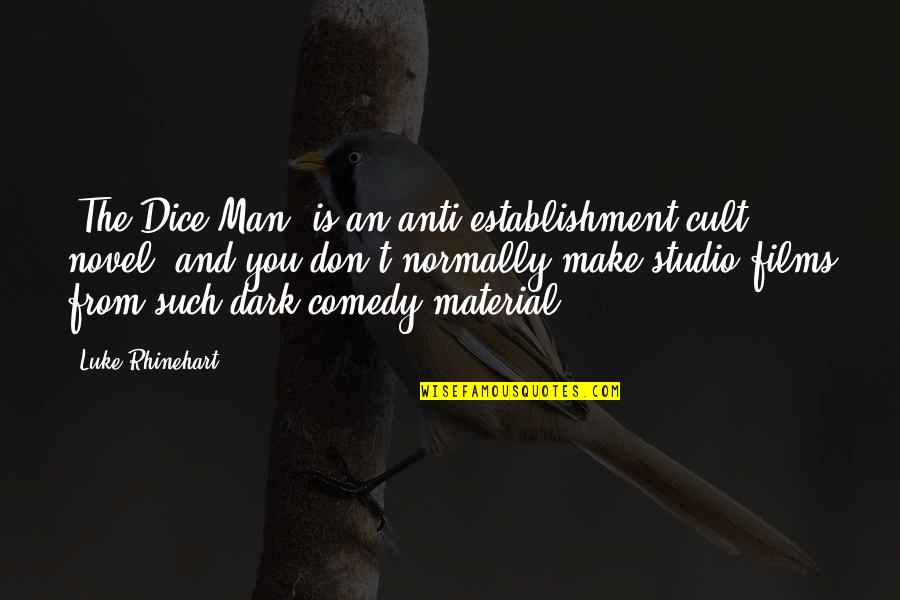 Dice Quotes By Luke Rhinehart: 'The Dice Man' is an anti-establishment cult novel,