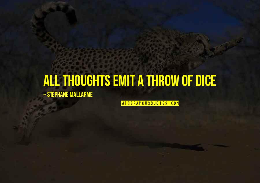 Dice Quotes By Stephane Mallarme: All thoughts emit a throw of dice