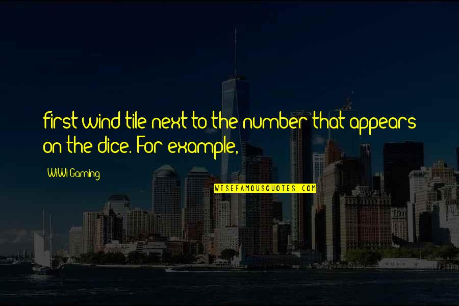 Dice Quotes By WiWi Gaming: first wind tile next to the number that