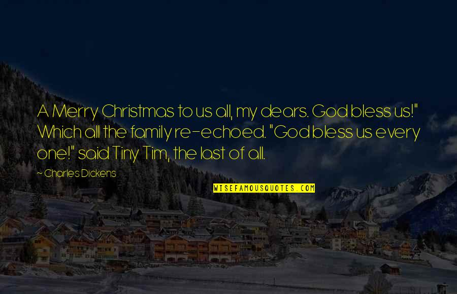 Dickens Family Quotes By Charles Dickens: A Merry Christmas to us all, my dears.