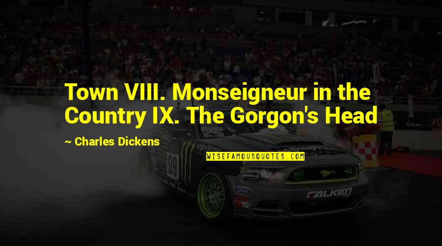 Dickens's Quotes By Charles Dickens: Town VIII. Monseigneur in the Country IX. The