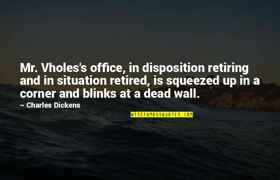 Dickens's Quotes By Charles Dickens: Mr. Vholes's office, in disposition retiring and in