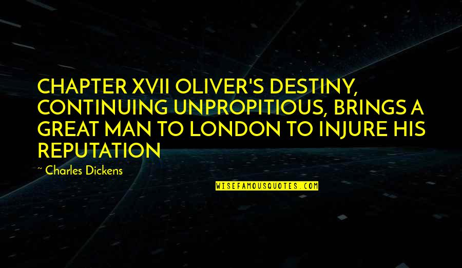 Dickens's Quotes By Charles Dickens: CHAPTER XVII OLIVER'S DESTINY, CONTINUING UNPROPITIOUS, BRINGS A