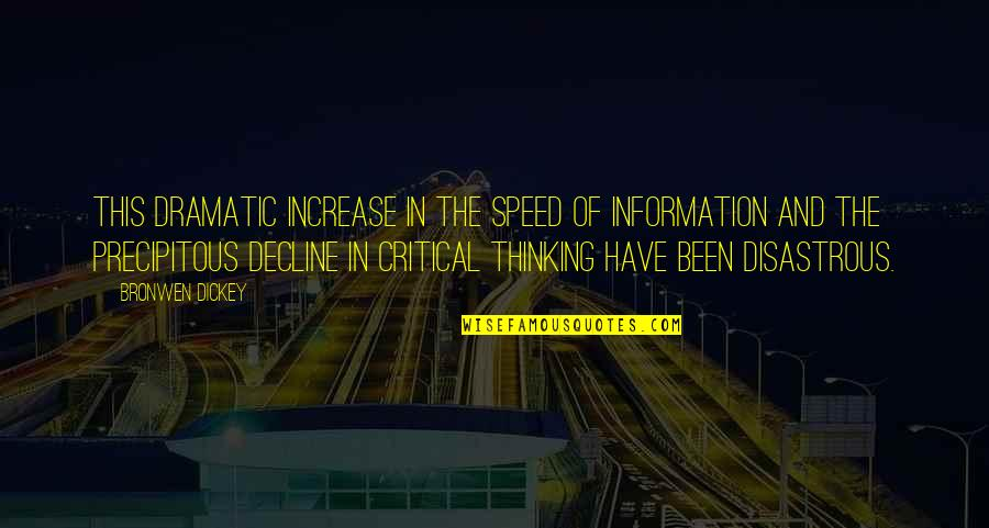 Dickey's Quotes By Bronwen Dickey: This dramatic increase in the speed of information