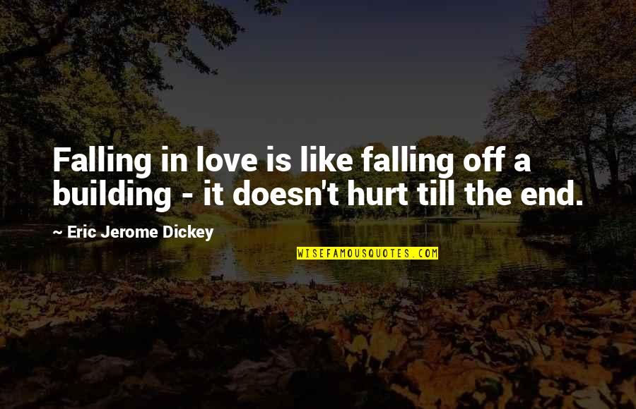 Dickey's Quotes By Eric Jerome Dickey: Falling in love is like falling off a