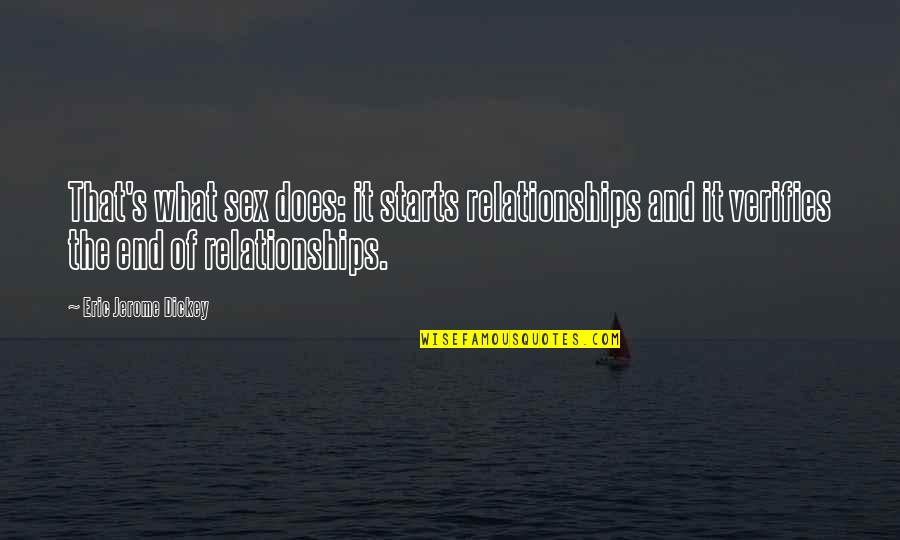 Dickey's Quotes By Eric Jerome Dickey: That's what sex does: it starts relationships and