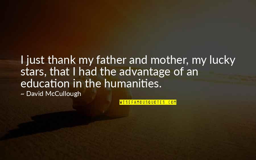 Dicky Fox Quotes By David McCullough: I just thank my father and mother, my