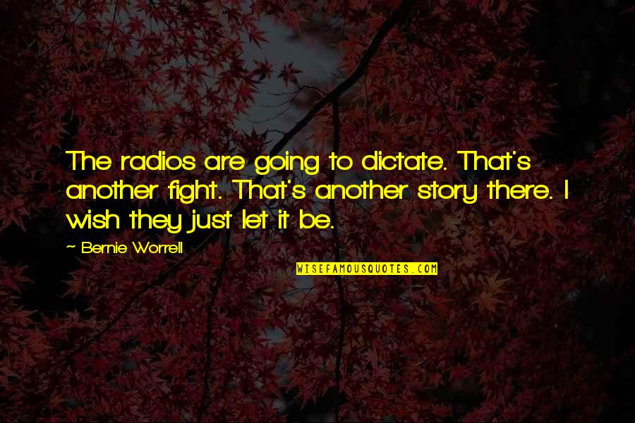 Dictate Quotes By Bernie Worrell: The radios are going to dictate. That's another