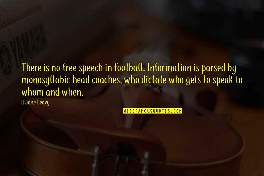 Dictate Quotes By Jane Leavy: There is no free speech in football. Information