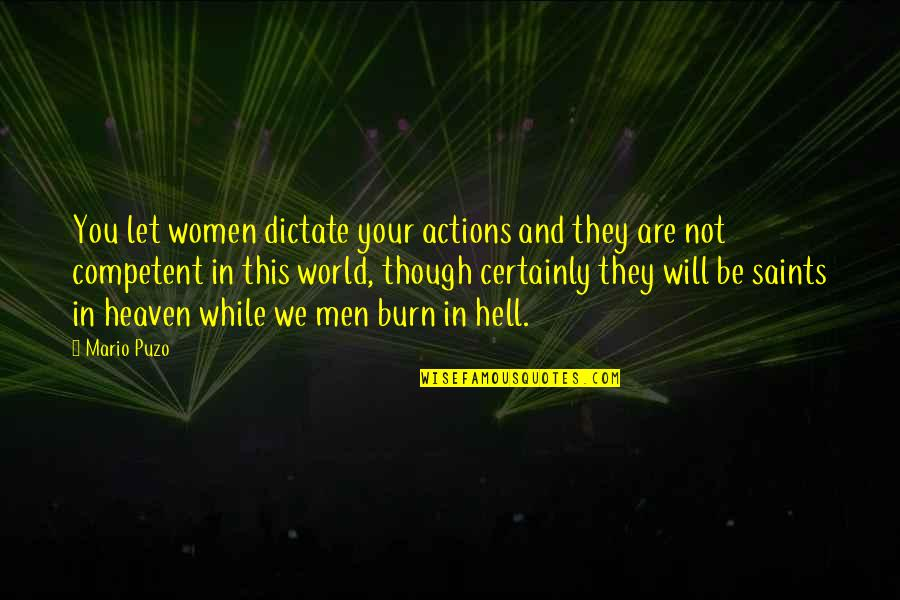 Dictate Quotes By Mario Puzo: You let women dictate your actions and they