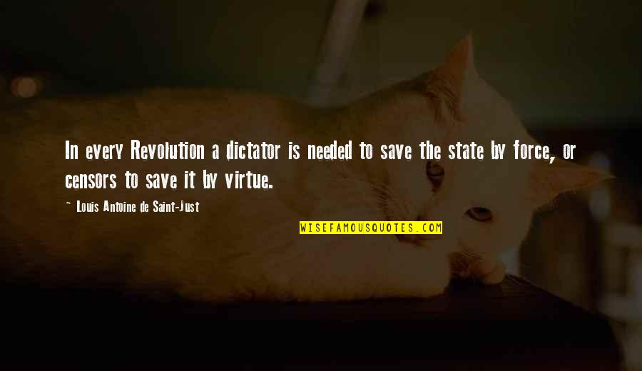 Dictator Quotes By Louis Antoine De Saint-Just: In every Revolution a dictator is needed to