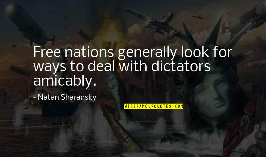 Dictator Quotes By Natan Sharansky: Free nations generally look for ways to deal