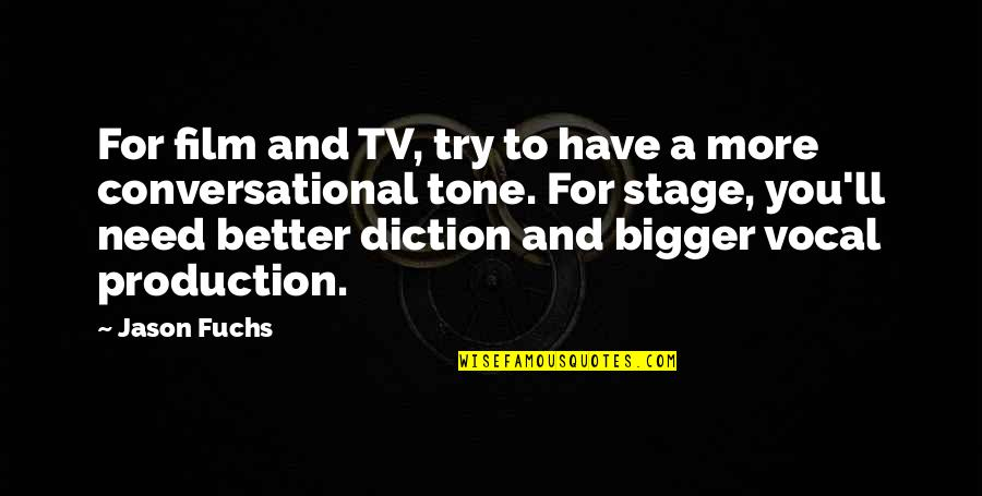 Diction Quotes By Jason Fuchs: For film and TV, try to have a