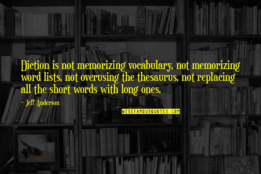 Diction Quotes By Jeff Anderson: Diction is not memorizing vocabulary, not memorizing word