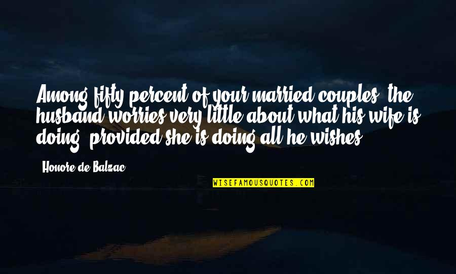 Didymus The Blind Quotes By Honore De Balzac: Among fifty percent of your married couples, the