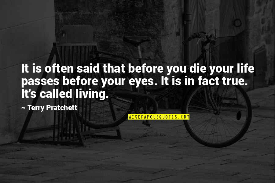 Die Before You Die Quotes By Terry Pratchett: It is often said that before you die
