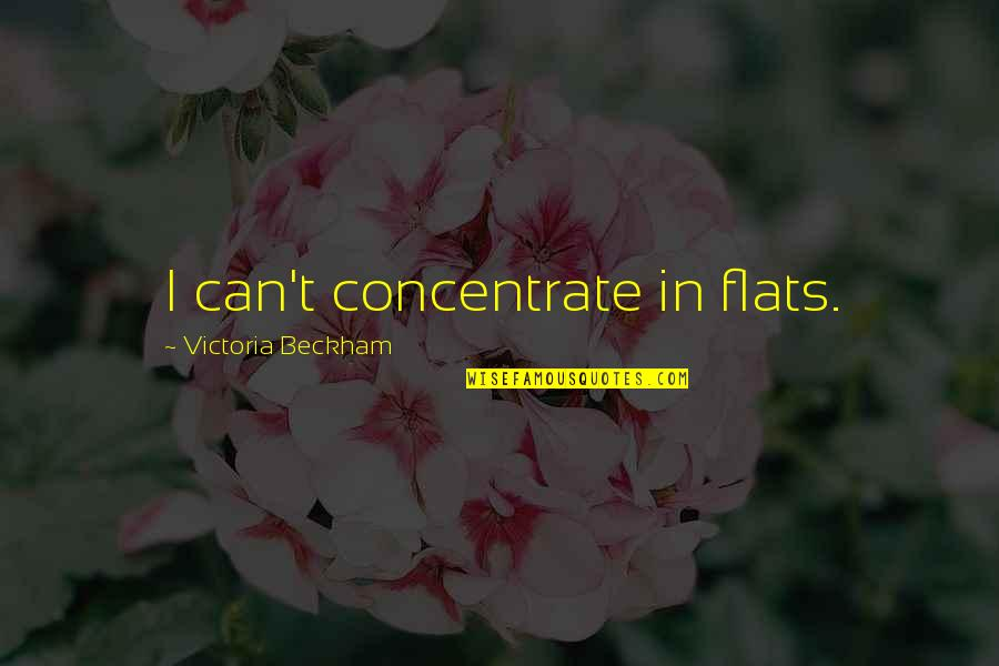 Diego Maradona Inspirational Quotes By Victoria Beckham: I can't concentrate in flats.