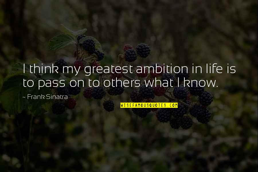 Diesel Futures Quotes By Frank Sinatra: I think my greatest ambition in life is