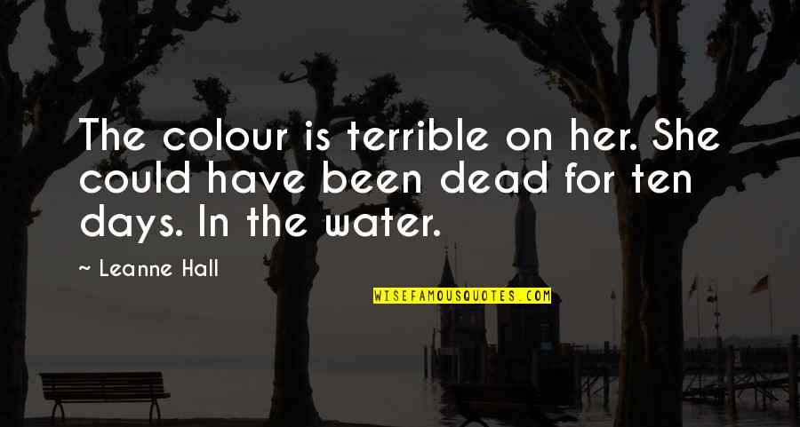 Diesel Futures Quotes By Leanne Hall: The colour is terrible on her. She could