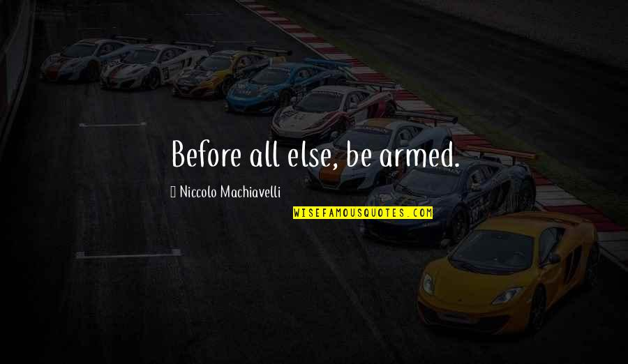 Diesel Futures Quotes By Niccolo Machiavelli: Before all else, be armed.