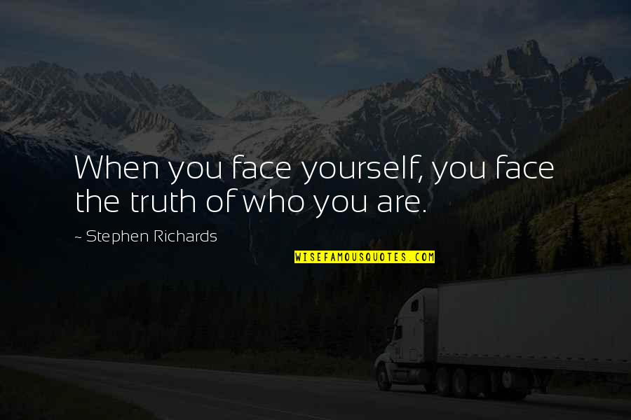 Diesel Futures Quotes By Stephen Richards: When you face yourself, you face the truth