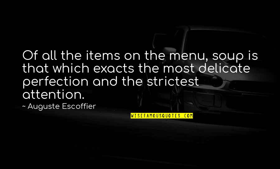 Diesel Truck Quotes By Auguste Escoffier: Of all the items on the menu, soup