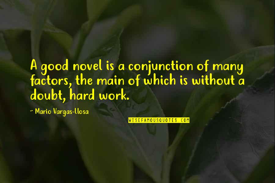 Diesel Truck Quotes By Mario Vargas-Llosa: A good novel is a conjunction of many