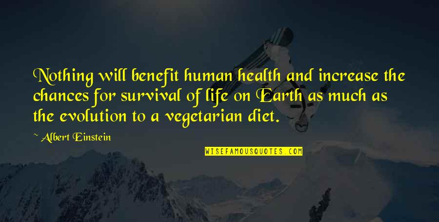 Diet And Health Quotes By Albert Einstein: Nothing will benefit human health and increase the