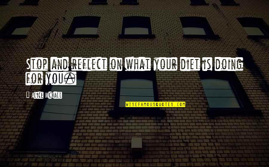 Diet And Health Quotes By Alice McCall: Stop and reflect on what your diet is