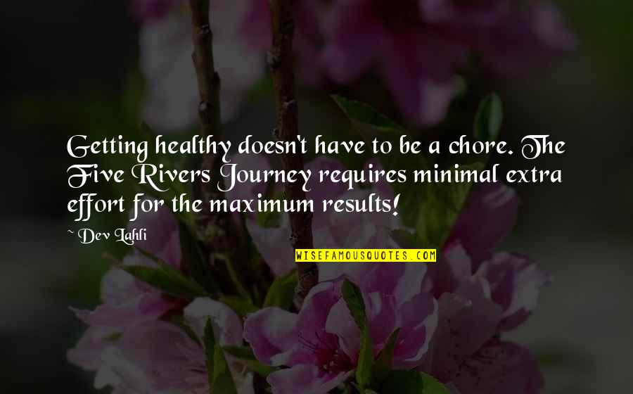 Diet And Health Quotes By Dev Lahli: Getting healthy doesn't have to be a chore.