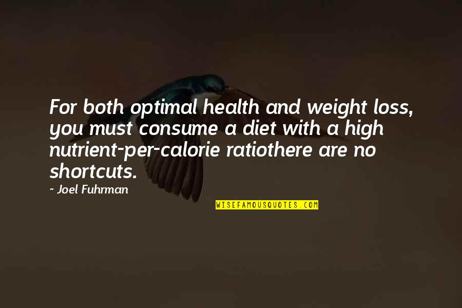 Diet And Health Quotes By Joel Fuhrman: For both optimal health and weight loss, you