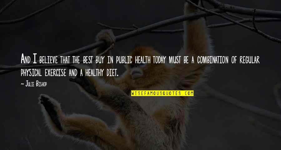 Diet And Health Quotes By Julie Bishop: And I believe that the best buy in