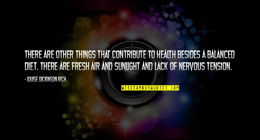 Diet And Health Quotes By Louise Dickinson Rich: There are other things that contribute to health