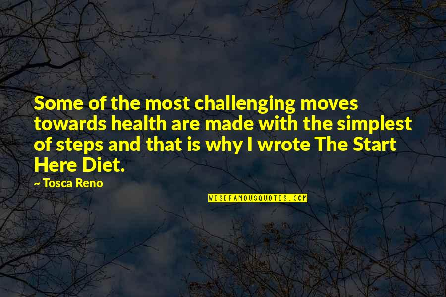 Diet And Health Quotes By Tosca Reno: Some of the most challenging moves towards health