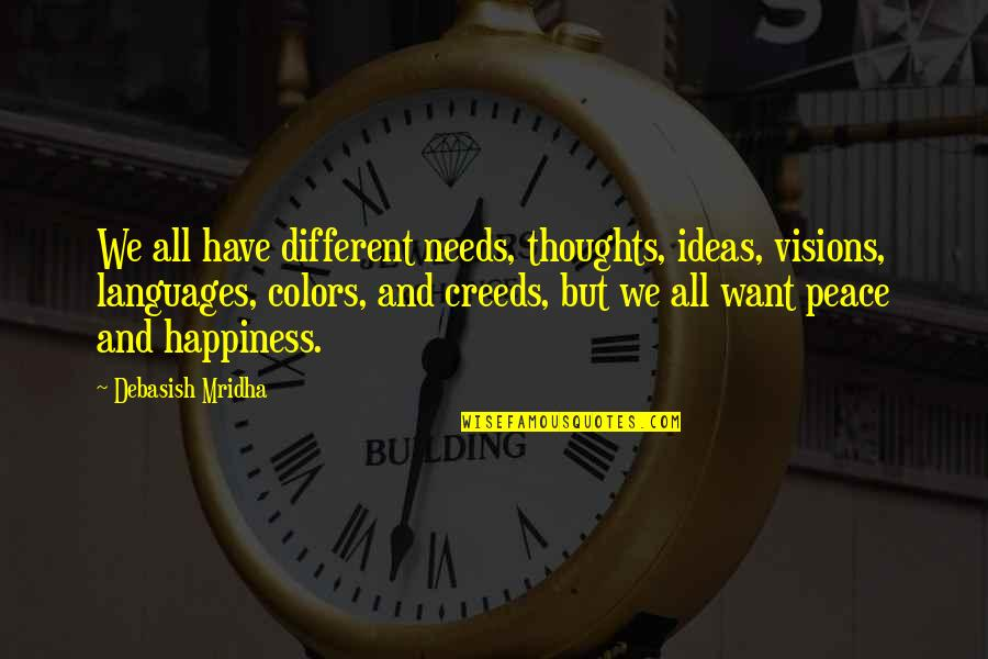 Differences Quotes And Quotes By Debasish Mridha: We all have different needs, thoughts, ideas, visions,