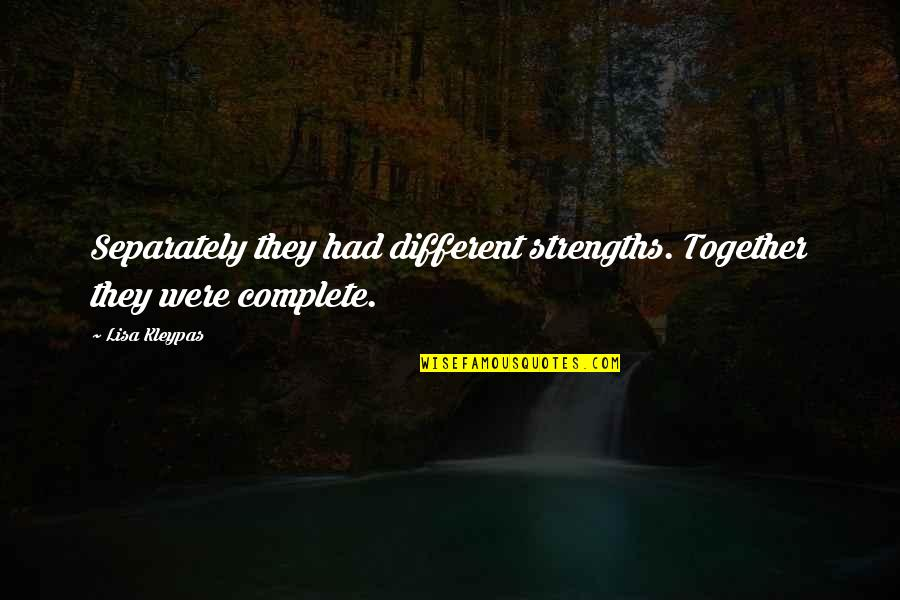 Different But Together Quotes By Lisa Kleypas: Separately they had different strengths. Together they were