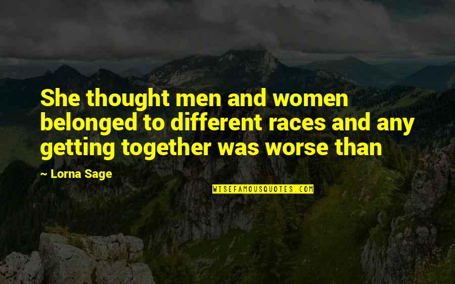 Different But Together Quotes By Lorna Sage: She thought men and women belonged to different