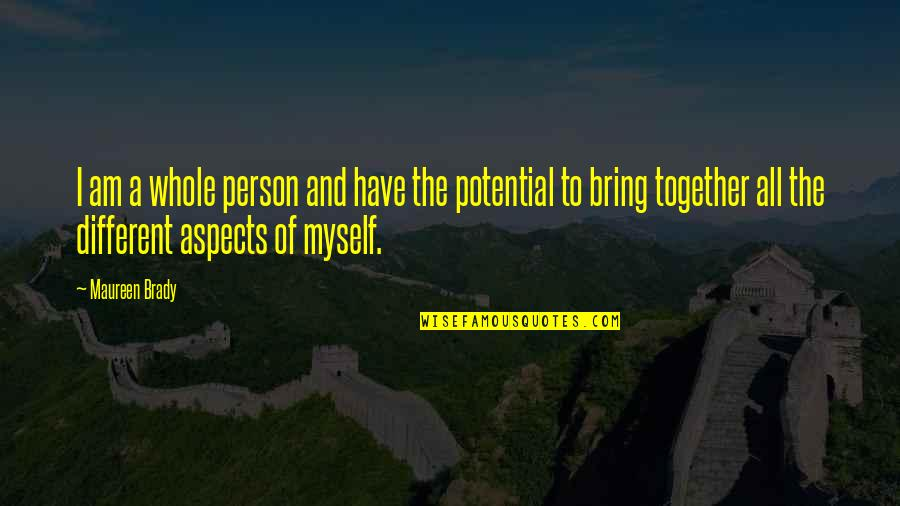 Different But Together Quotes By Maureen Brady: I am a whole person and have the