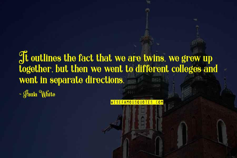 Different But Together Quotes By Paula White: It outlines the fact that we are twins,