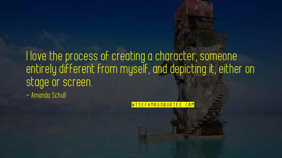 Different Character Quotes By Amanda Schull: I love the process of creating a character;