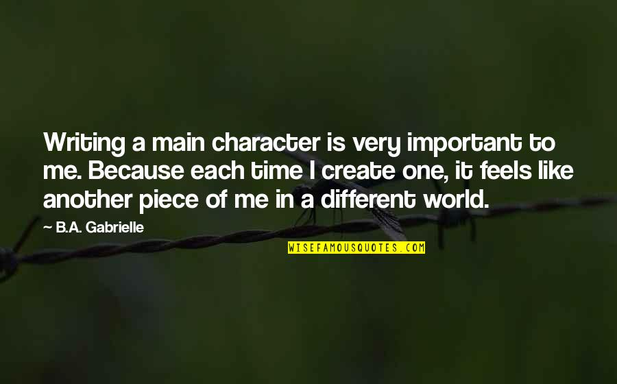 Different Character Quotes By B.A. Gabrielle: Writing a main character is very important to