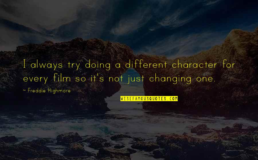 Different Character Quotes By Freddie Highmore: I always try doing a different character for