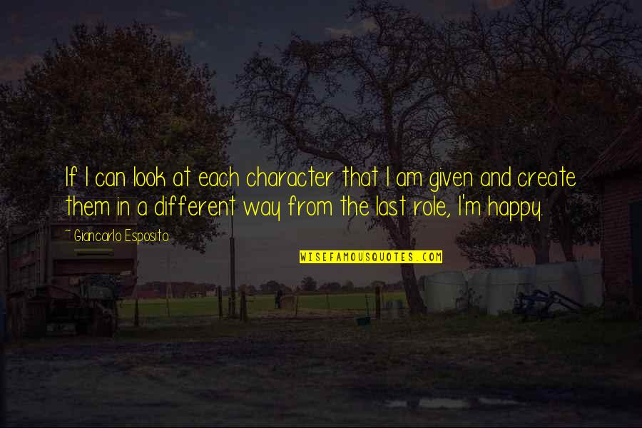 Different Character Quotes By Giancarlo Esposito: If I can look at each character that